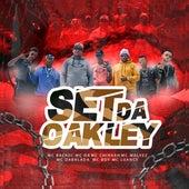 Set da Oakley von MC Backdi, MC DR, MC Chinaah, MC Malvez, Mc Boy, MC Dabalada