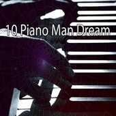 10 Piano Man Dream by Chillout Lounge