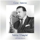 Tubby / Dumplin' (All Tracks Remastered) van Gene Ammons