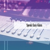 Speak Easy Glass de Rubessi