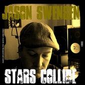 Stars Collide by Jason Swensen