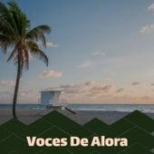 Voces De Alora by Bobby Darin, Celia Cruz, Anibal Troilo, Antonio de Lucena, Pepe Marchena, Mickey Gilley, Brenda Lee, Marilyn Monroe