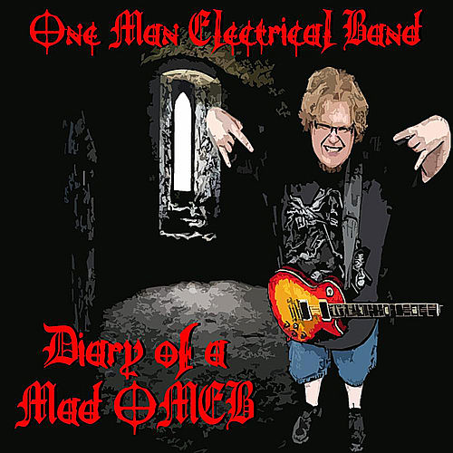 Diary of a Mad OMEB by The One Man Electrical Band