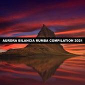 AURORA BILANCIA RUMBA COMPILATION 2021 di Bedognè