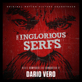 The Inglorious Serfs (Original Motion Picture Soundtrack) by Dario Vero