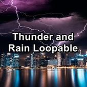 Thunder and Rain Loopable von Thunderstorm Sound Bank