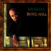 Brazil Chill by Bob Baldwin