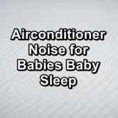 Airconditioner Noise for Babies Baby Sleep de Musica Relajante