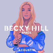 Space (Acoustic) von Becky Hill