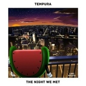 The Night We Met de Tempura