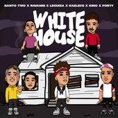 White House (feat. Santo Two, Ravanni, Leguiza, Kaeleve, Kino & Forty) de White Music Tv