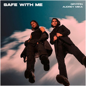 Safe With Me by Gryffin & Elley Duhé