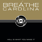 Hell Is What You Make It de Breathe Carolina