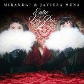Entre las Dos fra Miranda!