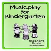 Musicplay Kindergarten Greatest Hits (Part 6) by Denise Gagne