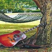 No Troubles, No Worries de Billy Joe