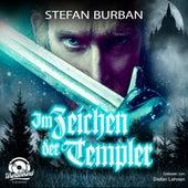 Im Zeichen der Templer - Die Templer im Schatten, Band 1 (ungekürzt) von Stefan Burban