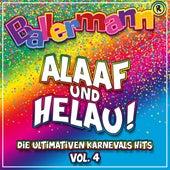 Ballermann Alaaf Und Helau! - Die Ultimativen Karnevals Hits, Vol. 4 von Various Artists