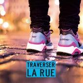 Traverser la rue (Reissue) by KET
