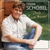 Danke liebe Freunde von Frank Schöbel