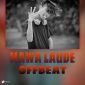 Mawa Laude van Off Beat