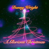 A Glorious Christmas de Danny Wright