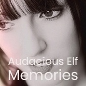 Audacious Elf Memories de Eureka Brass Band, Engelbert Humperdinck, Mormon Tabernacle Choir, Conway Twitty, The Beach Boys, Juliette, The Children of Christmas, The Ames Brothers, Jim Nabors, Mahalia Jackson