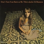 Don't Turn Your Back on Me / This Is Jackie De Shannon von Jackie DeShannon