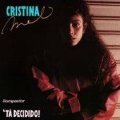 Tá Decidido! by Cristina Mel