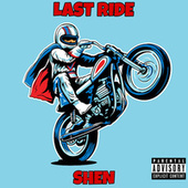 LAST RIDE von Shen