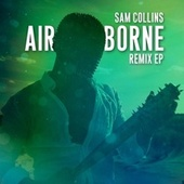 Airborne - The Remixes by Sam Collins