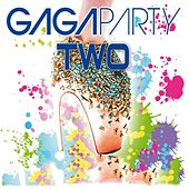 Gaga Party Two by Various Artists