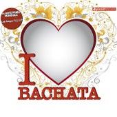 I Love Bachata (Bachata Hits) by Various Artists