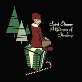 A Glimpse Of Stocking by Saint Etienne