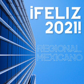 ¡Feliz 2021! Regional Mexicano by Various Artists
