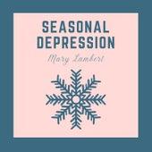 Seasonal Depression by Mary Lambert