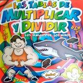 Las Tablas de Multiplicar y Dividir: Los Amigos de los Niños de Hugo Liscano