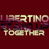 Stand up Together by Libertino