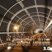A Journey Into Tech House 3.0 de Various Artists