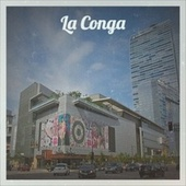 La Conga by The New Christy Minstrels, Victor Silvester, Billy Mayerl, The Tornados, The Lennon Sisters, Mario Lanza, His Kingdom of Love Childrens Choir, Ray Anthony