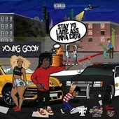 Stay yo Lame Azz Inna crib by Young Goon