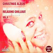 Sabor del Mar: The Greatest Hits Relaxing Chillout Lounge Music, Vol. 3 (Christmas Album) by Various Artists
