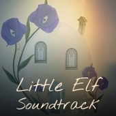 Little Elf Soundtrack de The Beach Boys, Vaughn Monroe, Kathy Dunn, Vince Guaraldi Trio, Percy Sledge, Cliff Martin, w. The Neighbor's Kids, Don Costa, Bobby Boris Pickett and the Crypt Kickers, Ted Daigle, Harry Simeone, Santo and Johnny