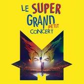 Le super grand petit concert von -M-