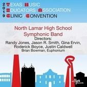 2019 Texas Music Educators Association (TMEA): North Lamar High School Symphonic Band [Live] by North Lamar High School Symphonic Band