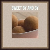 Sweet by and By von George Beverly Shea, The Tornados, Jane Froman, Victor Silvester, His Kingdom of Love Childrens Choir, Harold Melvin