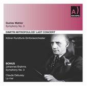 Mahler, Brahms & Debussy: Orchestral Works (Live) von Dimitri Mitropoulos