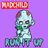 Run It Up by Madchild