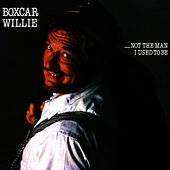 Not the Man I Used to Be by Boxcar Willie