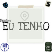 Eu Tenho by Sanchez
